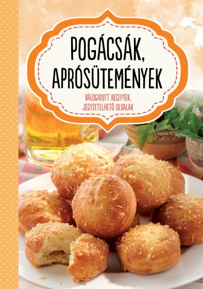 Nagy Emese  (Szerk.) - Pogácsák, aprósütemények