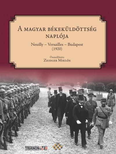 Zeidler Miklós  (Összeáll.) - A magyar békeküldöttség naplója