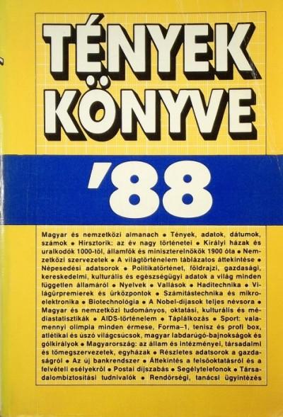 Baló György  (Szerk.) - Lipovecz Iván  (Szerk.) - Tények könyve '88