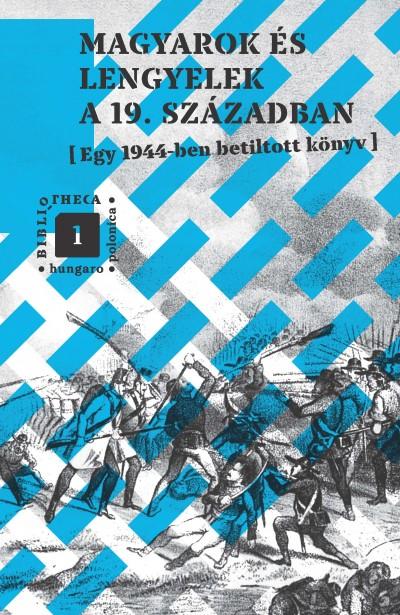 Bevilaqua Borsody Béla  (Szerk.) - Mitrovits Miklós  (Szerk.) - Tábori Kornél  (Szerk.) - Magyarok és lengyelek a 19. században