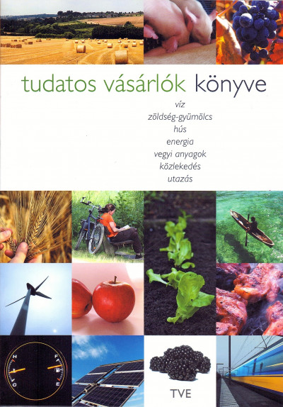 Gulyás Emese  (Szerk.) - Tudatos vásárlók könyve