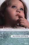 Alison Gopnik - A bab�k filoz�fi�ja