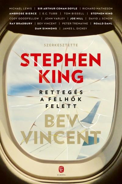 Stephen King  (Szerk.) - Bev Vincent  (Szerk.) - Rettegés a felhők felett