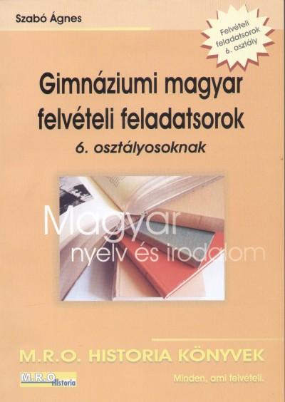 Szabó Ágnes - Gimnáziumi magyar felvételi feladatsorok