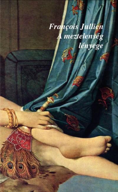 Francois Jullien - A meztelenség lényege