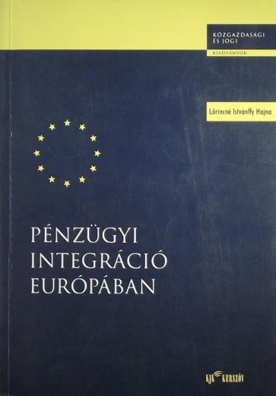 Loricné Istvánffy Hajna - Pénzügyi integráció Európában