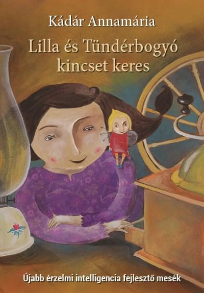 Kádár Annamária - Lilla és Tündérbogyó kincset keres