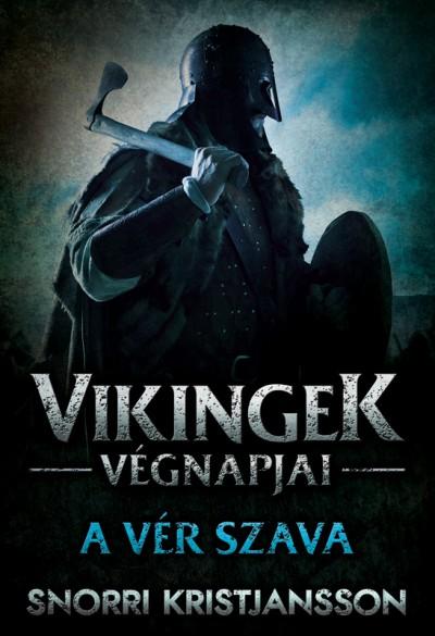 Snorri Kristjansson - Vikingek végnapjai - A vér szava