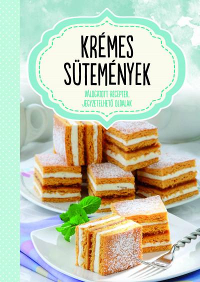 Dávid Ildikó  (Szerk.) - Krémes sütemények