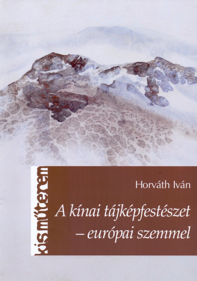 Horváth Iván - A kínai tájképfestészet - európai szemmel