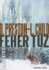 Lincoln Child - Douglas Preston - Feh�r t�z