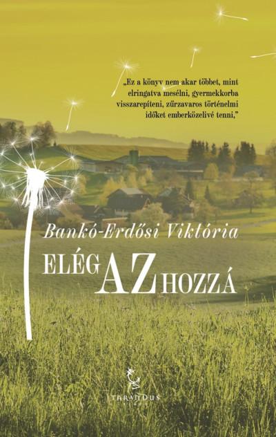Bankó-Erdősi Viktória - Elég az hozzá