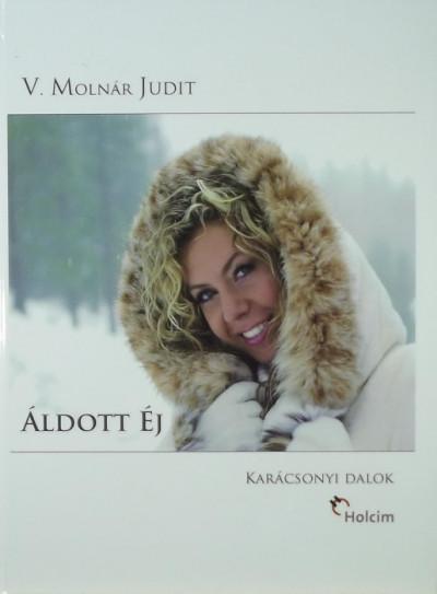 V. Molnár Judit - Áldott Éj (dedikált)