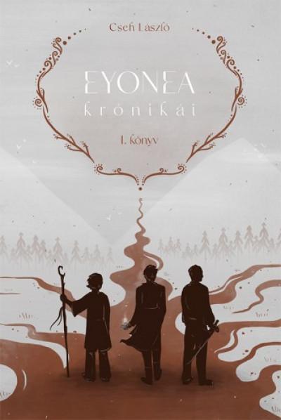 Cseh László - Eyonea krónikái