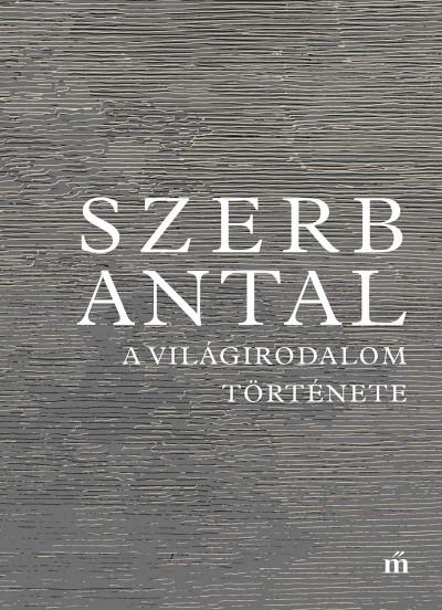 Szerb Antal - A világirodalom története