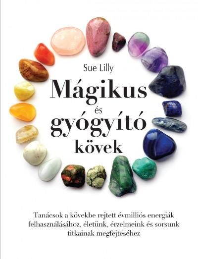 Könyv  Mágikus és gyógyító kövek (Sue Lilly) 8bccdb7b0a