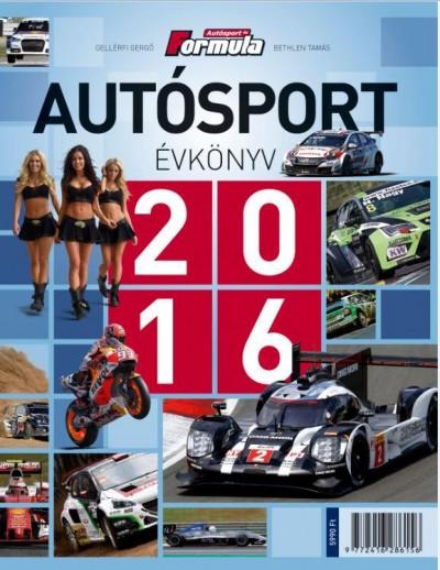 Bethlen Tamás - Gellérfi Gergő - Autósport évkönyv 2016