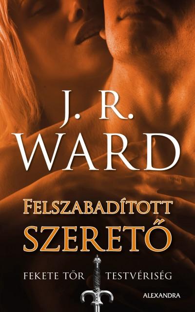 J. R. Ward - Felszabadított szerető