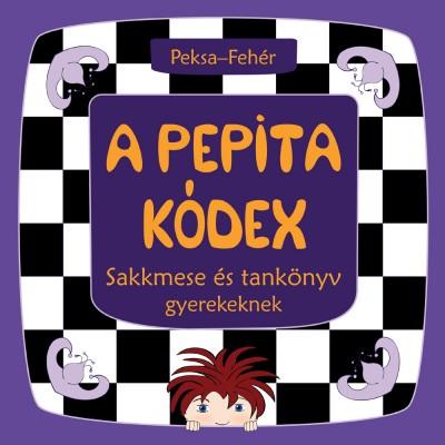 Fehér Zsuzsanna - Peksa Kamilla - A Pepita Kódex