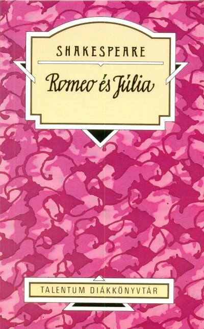William Shakespeare - Kaiser László  (Szerk.) - Romeo és Júlia