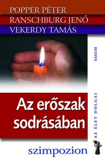 Popper Péter - Ranschburg Jenő - Vekerdy Tamás - Az erőszak sodrásában