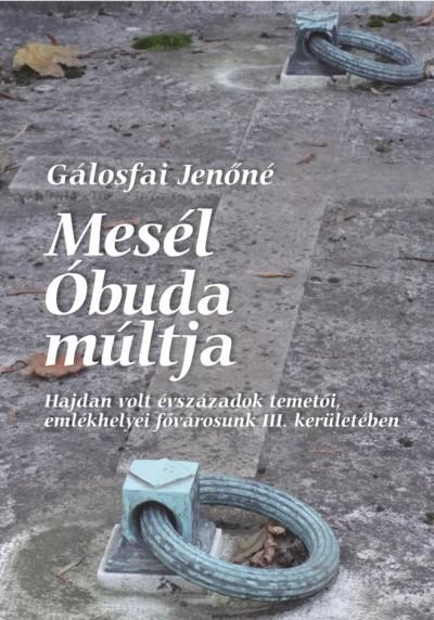 Gálosfai Jenőné - Mesél Óbuda múltja