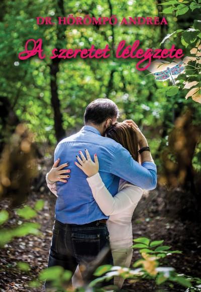 Dr. Hörömpő Andrea - A szeretet lélegzete