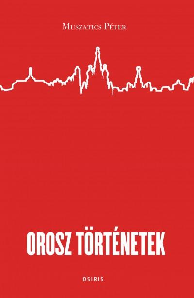 Muszatics Péter - Orosz történetek