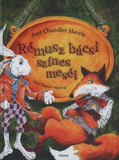 Joel Chandler Harris - Rémusz bácsi színes meséi