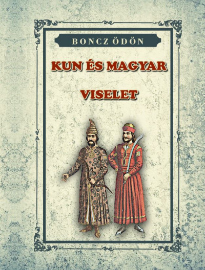 Boncz Ödön - Kun és Magyar Viselet