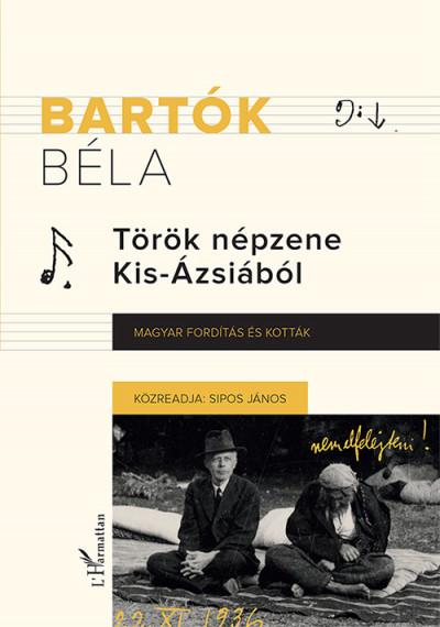 Bartók Béla - Sipos János  (Összeáll.) - Török népzene Kis-Ázsiából