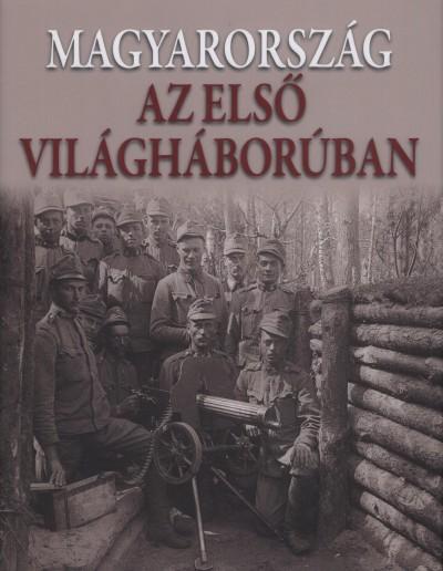 Romsics Ignác  (Szerk.) - Magyarország az első világháborúban