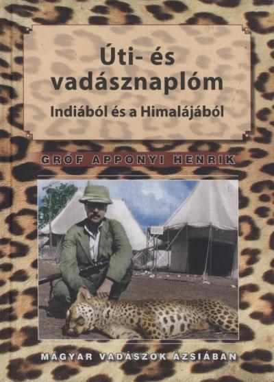 Gróf Apponyi Henrik - Úti- és vadásznaplóm