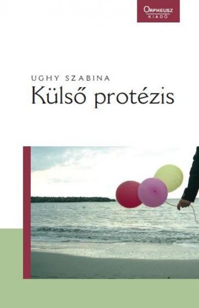Ughy Szabina - Külső protézis