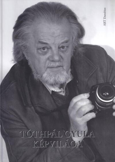 Kulcsár Ferenc  (Szerk.) - Tóthpál Gyula képvilága