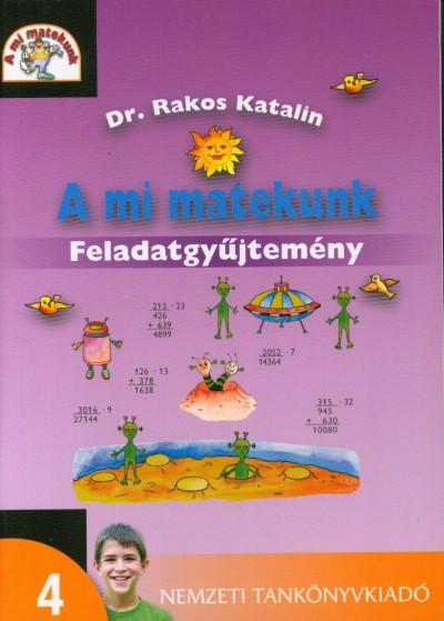 Némethné Rakos Katalin - A mi matekunk 4 o.