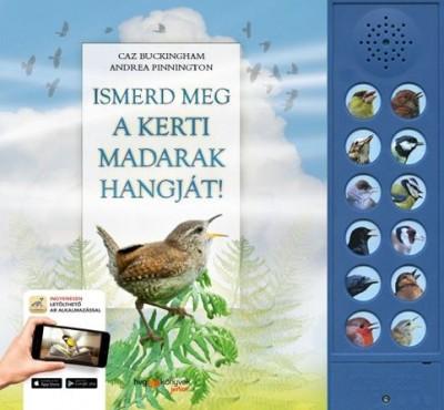 Caz Buckingham - Andrea Pinnington - Ismerd meg a kerti madarak hangját!