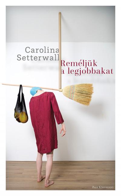 Carolina Setterwall - Reméljük a legjobbakat