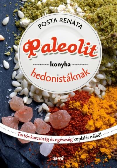 Posta Renáta - Paleolit konyha hedonistáknak