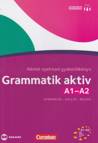 Friederike Jin - Ute Voss - Grammatik aktiv A1-A2 Német nyelvtani gyakorlókönyv (CD-melléklettel)