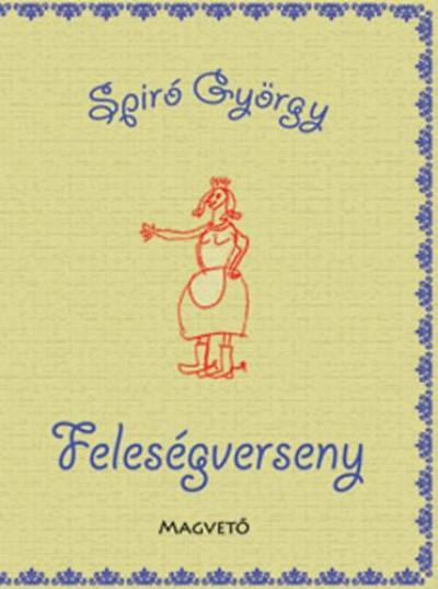 Spir� Gy�rgy - Feles�gverseny