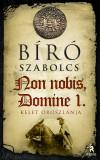 B�r� Szabolcs - Non nobis, Domine 1. r�sz - Kelet oroszl�nja