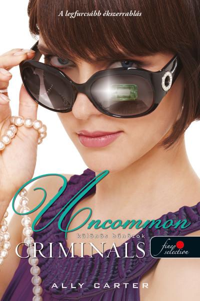 Ally Carter - Uncommon Criminals - Különös bűnözők