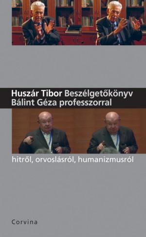 Husz�r Tibor - Besz�lget�k�nyv B�lint G�za professzorral