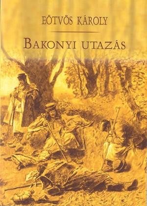 E�tv�s K�roly - Bakonyi utaz�s