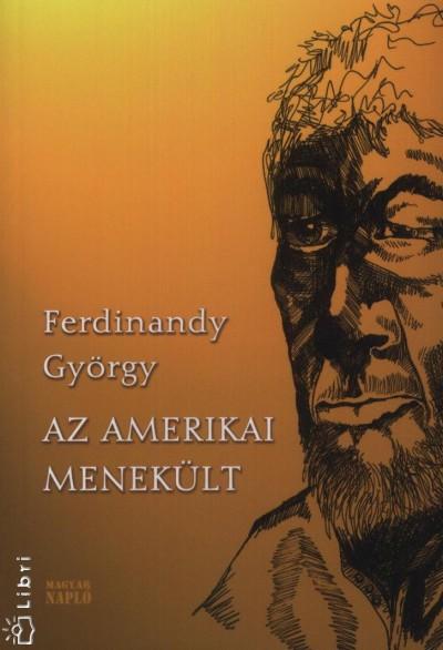Ferdinandy György - Az amerikai menekült