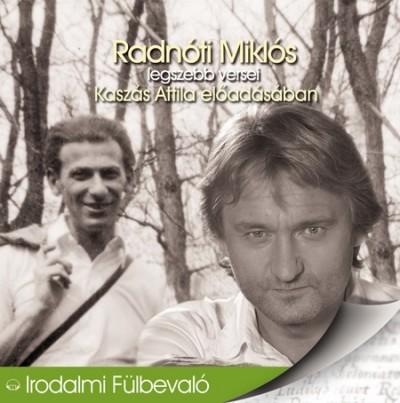 Kaszás Attila - Radnóti Miklós - Radnóti Miklós legszebb versei - Hangoskönyv