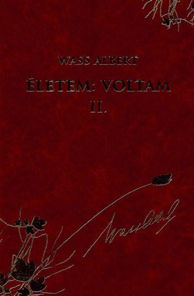Wass Albert - Életem: Voltam II.