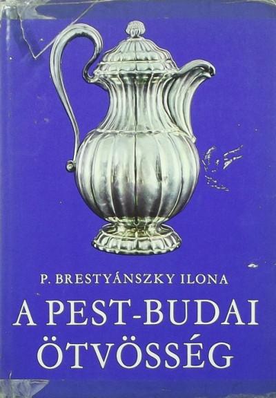 Ilona P. Brestyánszky - A Pest-Budai ötvösség