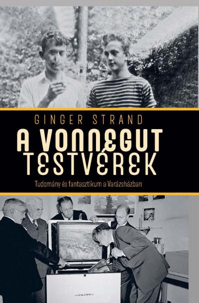 Ginger Strand - A Vonnegut testvérek
